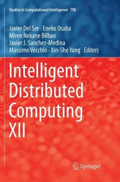 Intelligent Distributed Computing XII - Javier Del Ser