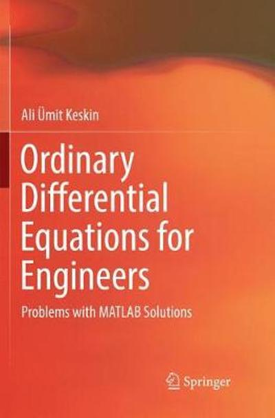 Ordinary Differential Equations for Engineers - Ali Umit Keskin