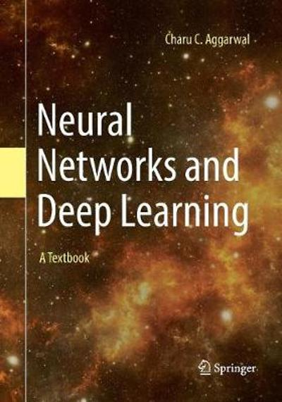 Neural Networks and Deep Learning - Charu C. Aggarwal