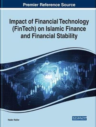 Impact of Financial Technology (FinTech) on Islamic Finance and Financial Stability - Nader Naifar