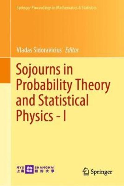 Sojourns in Probability Theory and Statistical Physics - I - Vladas Sidoravicius