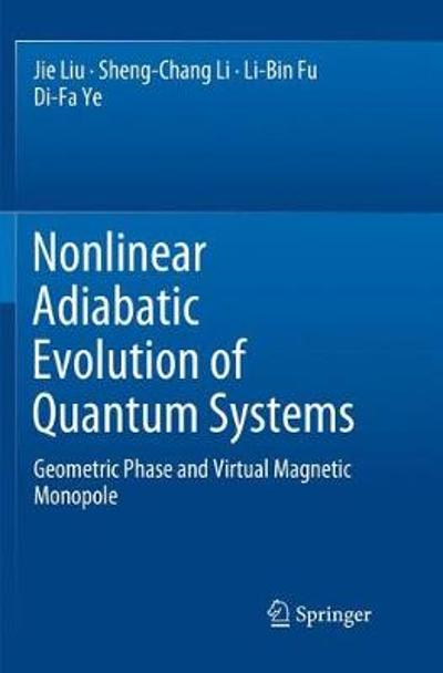 Nonlinear Adiabatic Evolution of Quantum Systems - Jie Liu