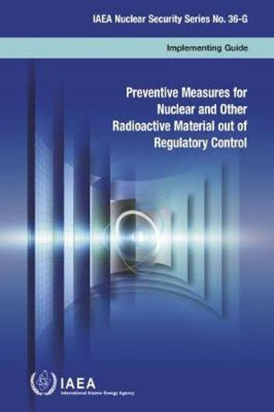 Preventive Measures for Nuclear and Other Radioactive Material out of Regulatory Control - International Atomic Energy Agency