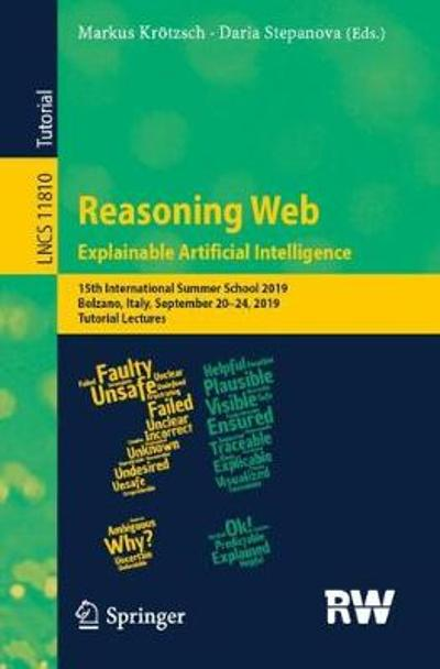 Reasoning Web. Explainable Artificial Intelligence - Markus Kroetzsch