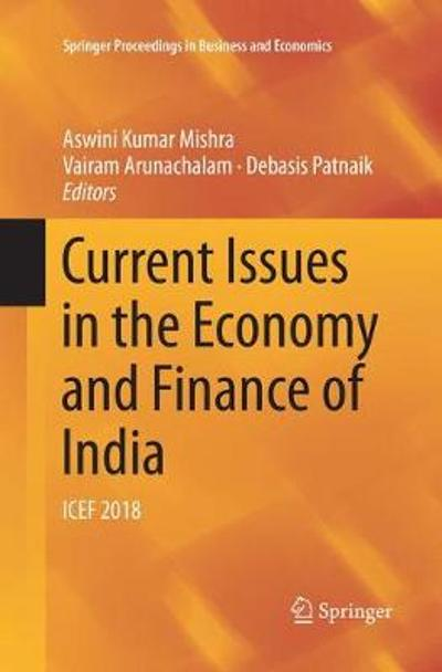 Current Issues in the Economy and Finance of India - Aswini Kumar Mishra