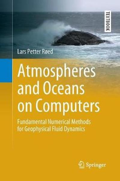 Atmospheres and Oceans on Computers - Lars Petter Roed