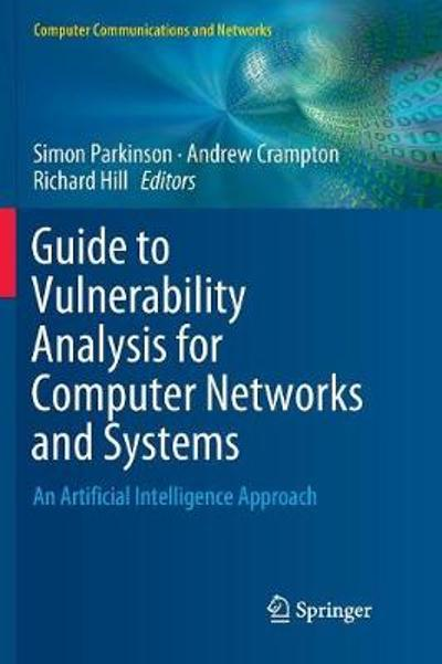 Guide to Vulnerability Analysis for Computer Networks and Systems - Simon Parkinson
