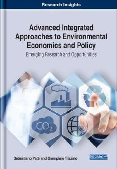 Advanced Integrated Approaches to Environmental Economics and Policy - Sebastiano Patti