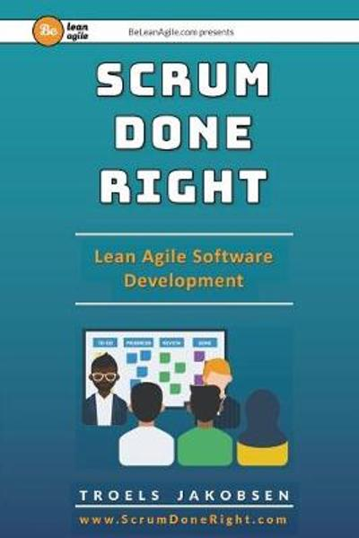 Scrum Done Right - Troels Jakobsen