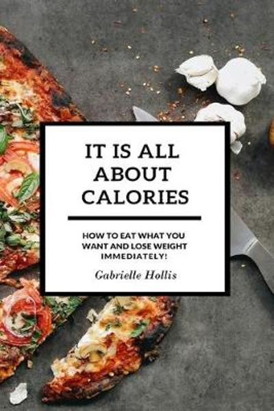 It Is All About Calories - Gabrielle Hollis