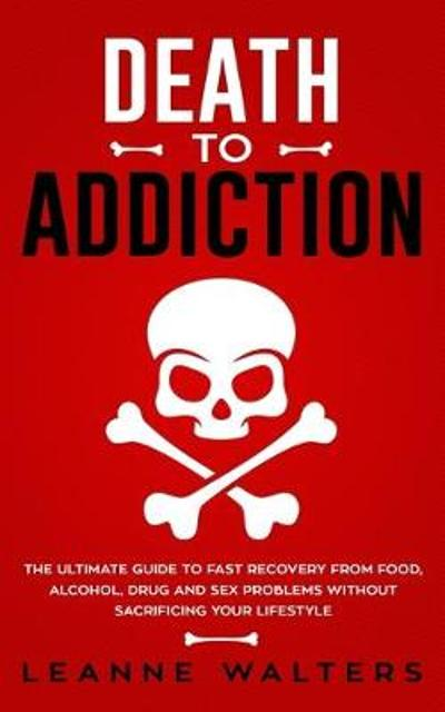Death to Addiction - Walters Leanne
