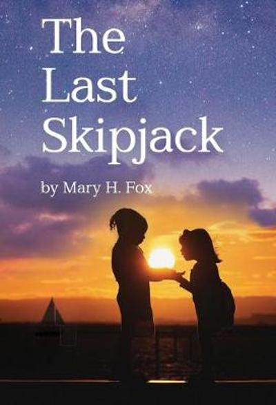 The Last Skipjack - Mary Hastings Fox