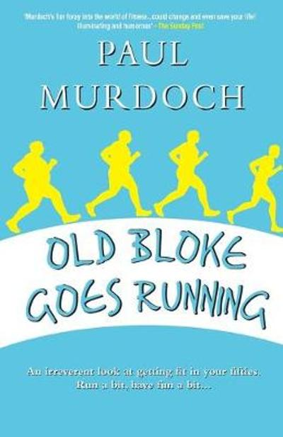 Old Bloke Goes Running - Paul Murdoch