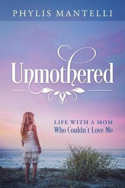 Unmothered - Phylis Mantelli
