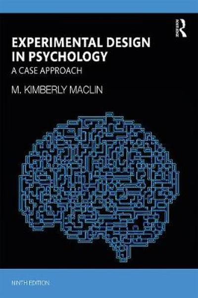 Experimental Design in Psychology - M. Kimberly MacLin