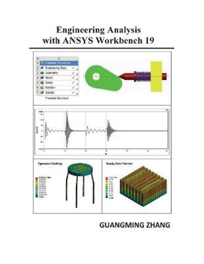 Engineering Analysis with ANSYS Workbench 19 - Guangming Zhang