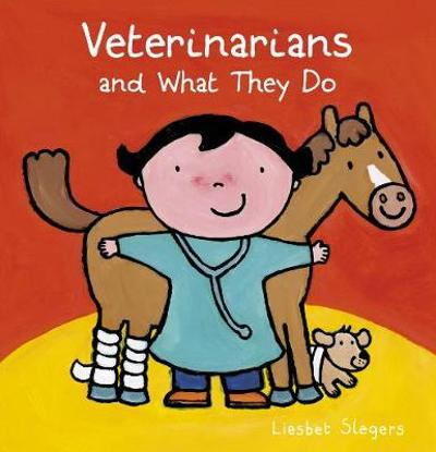 Veterinarians and What They Do - Liesbet Slegers
