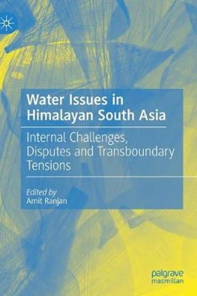 Water Issues in Himalayan South Asia - Amit Ranjan