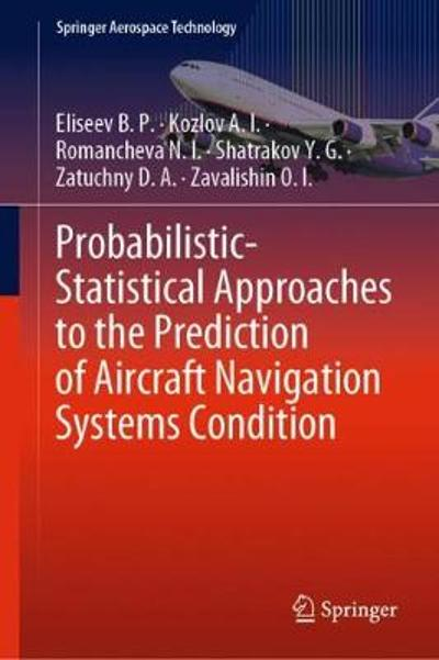 Probabilistic-Statistical Approaches to the Prediction of Aircraft Navigation Systems Condition - Eliseev B. P.