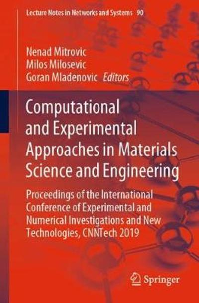 Computational and Experimental Approaches in Materials Science and Engineering - Nenad Mitrovic