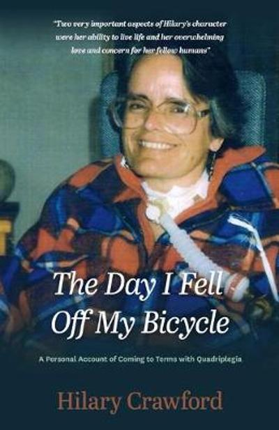 The Day I Fell Off My Bicycle - Hilary Crawford