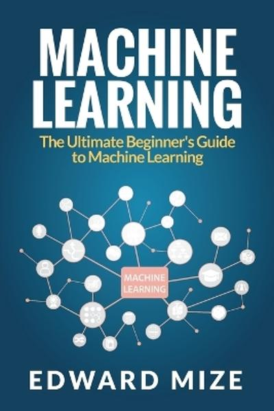 Machine Learning - Edward Mize