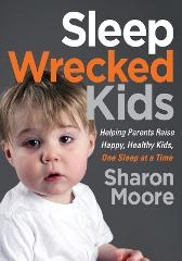 Sleep Wrecked Kids - Sharon Moore