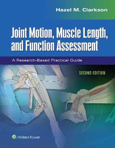 Joint Motion, Muscle Length, and Function Assessment - Hazel Clarkson