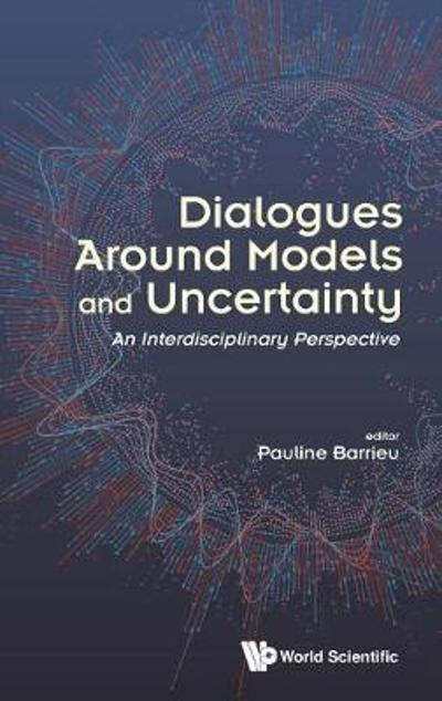 Dialogues Around Models And Uncertainty: An Interdisciplinary Perspective - Pauline Barrieu