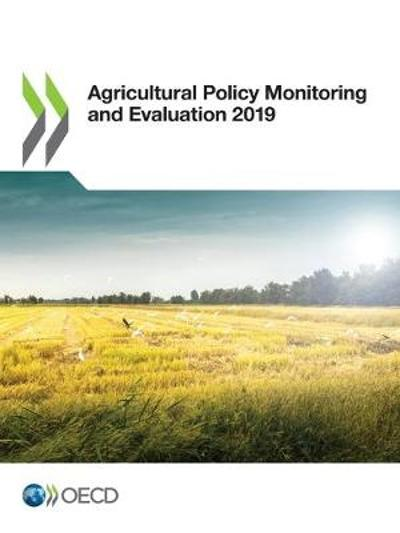 Agricultural policy monitoring and evaluation 2019 - Organisation for Economic Co-operation and Development
