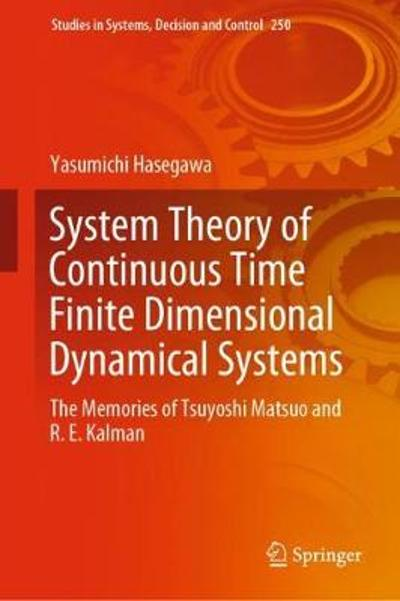 System Theory of Continuous Time Finite Dimensional Dynamical Systems - Yasumichi Hasegawa