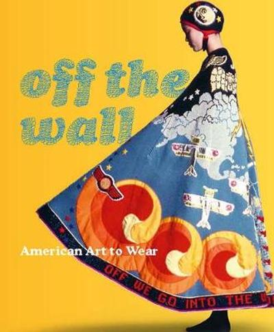 Off the Wall - American Art to Wear - Dilys E. Blum