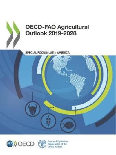 OECD-FAO agricultural outlook 2019-2028 - Organisation for Economic Co-operation and Development
