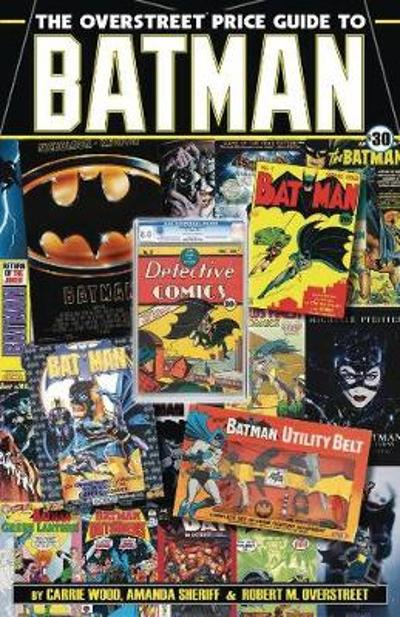 The Overstreet Price Guide to Batman - Robert M. Overstreet