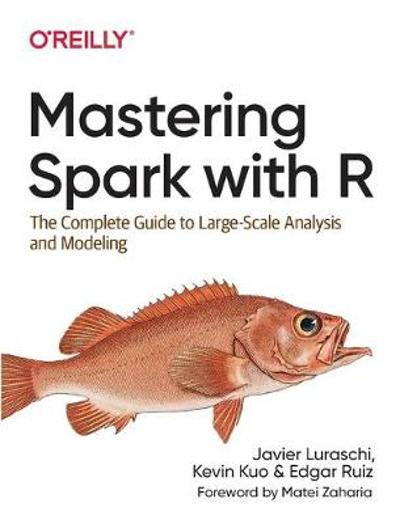 Mastering Spark with R - Javier Luraschi
