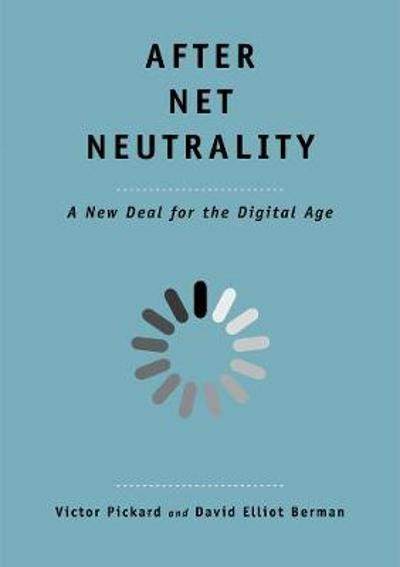 After Net Neutrality - Victor Pickard
