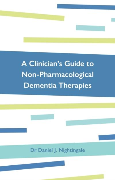 Clinician's Guide to Non-Pharmacological Dementia Therapies - Dr Daniel Nightingale