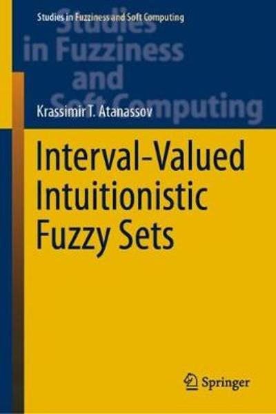 Interval-Valued Intuitionistic Fuzzy Sets - Krassimir T. Atanassov
