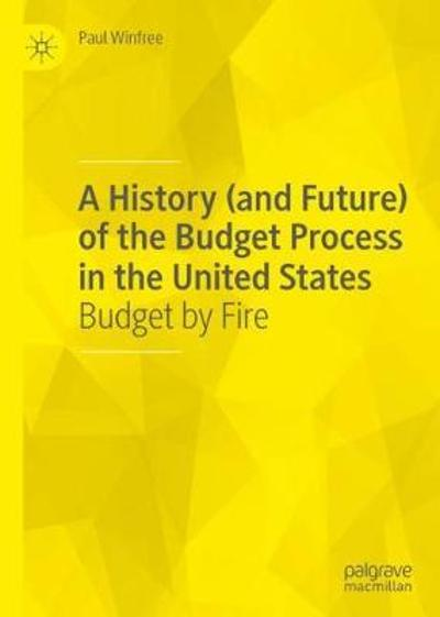 A History (and Future) of the Budget Process in the United States - Paul Winfree