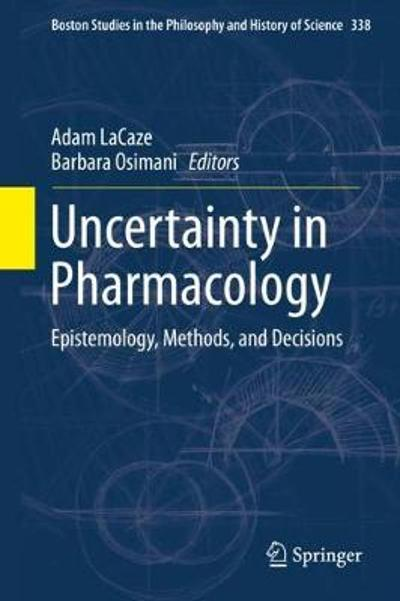 Uncertainty in Pharmacology - Adam LaCaze