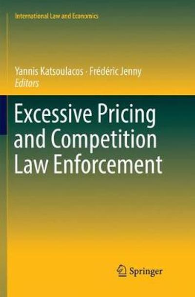 Excessive Pricing and Competition Law Enforcement - Yannis Katsoulacos