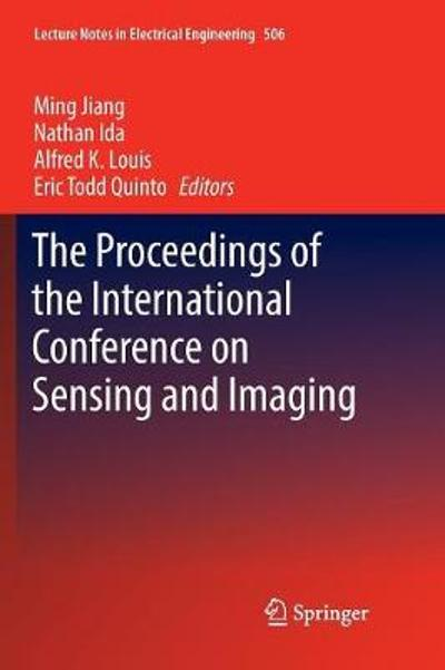 The Proceedings of the International Conference on Sensing and Imaging - Ming Jiang