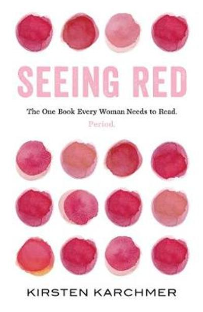 Seeing Red - Kirsten Karchmer