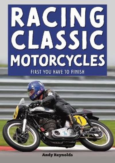 Racing Classic Motorcycles - Andy Reynolds