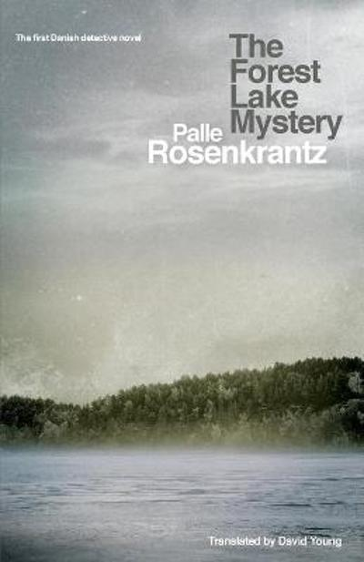The Forest Lake Mystery - Palle Rosenkrantz