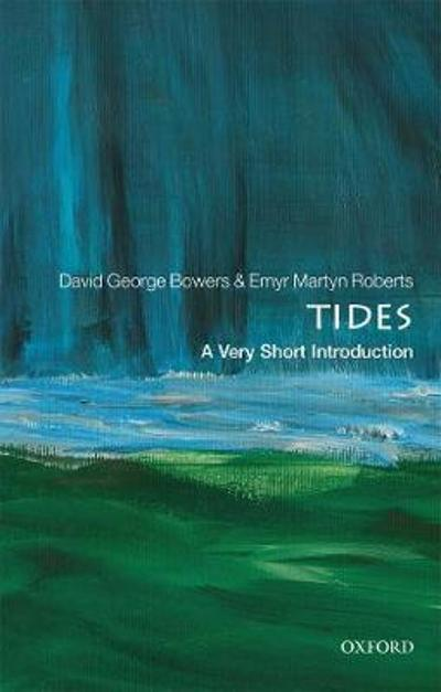 Tides: A Very Short Introduction - David George Bowers