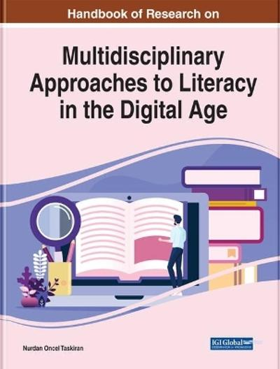 Multidisciplinary Approaches to Literacy in the Digital Age - Nurdan Oncel Taskiran
