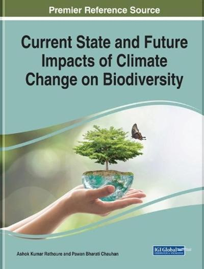 Current State and Future Impacts of Climate Change on Biodiversity - Ashok Kumar Rathoure
