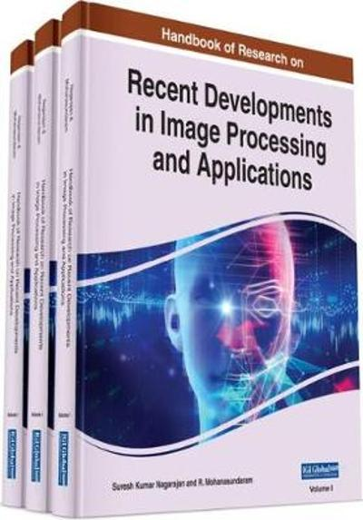 Handbook of Research on Recent Developments in Image Processing and Applications - Suresh Kumar Nagarajan