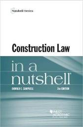 Construction Law in a Nutshell - Donald E. Campbell